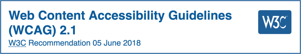 Web Content Accessibility Guidelines (WCAG) 2.1 W3C Recommendation 05 June 2018 W3C
